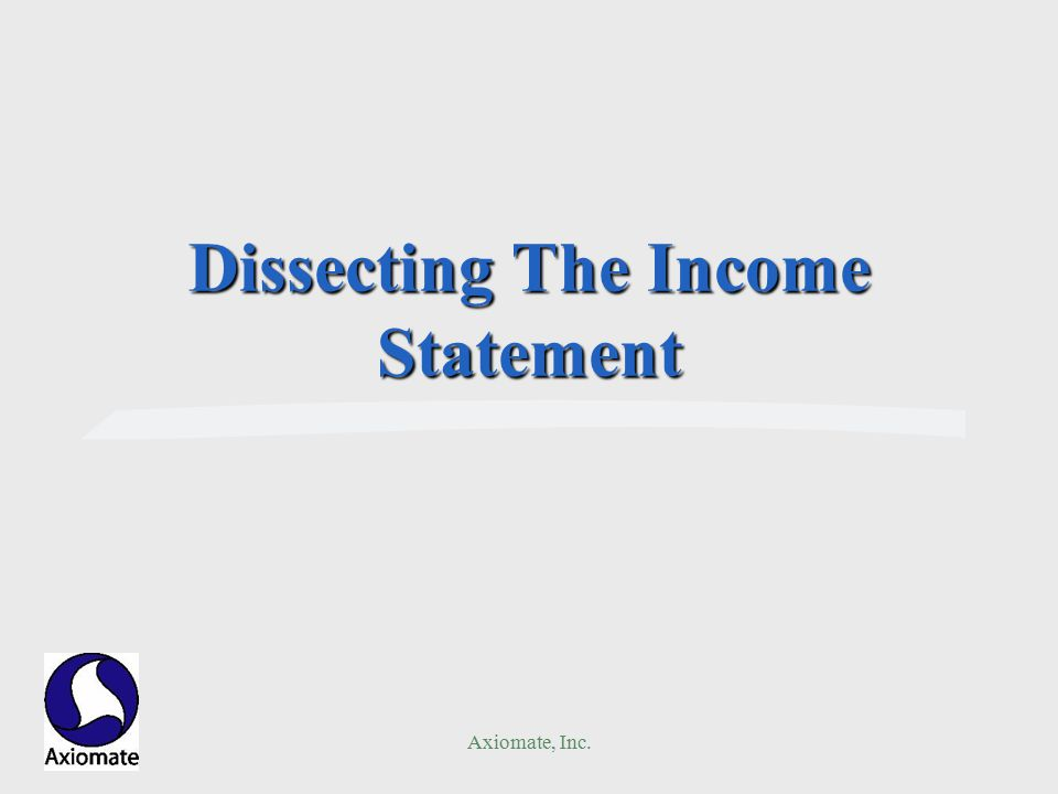 Axiomate, Inc. Dissecting The Income Statement