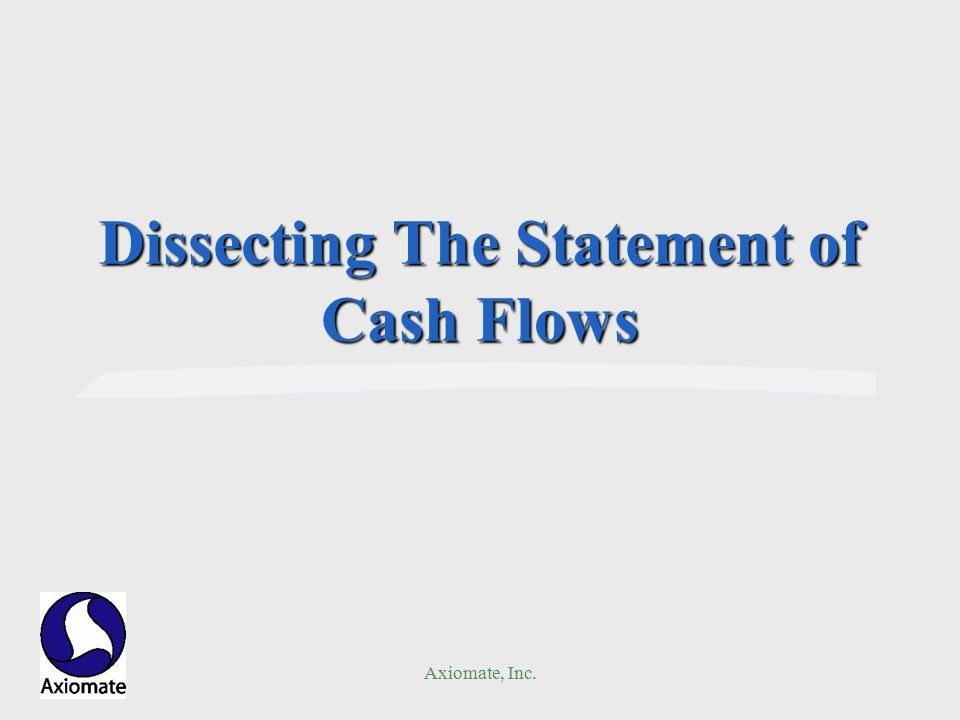 Axiomate, Inc. Dissecting The Statement of Cash Flows