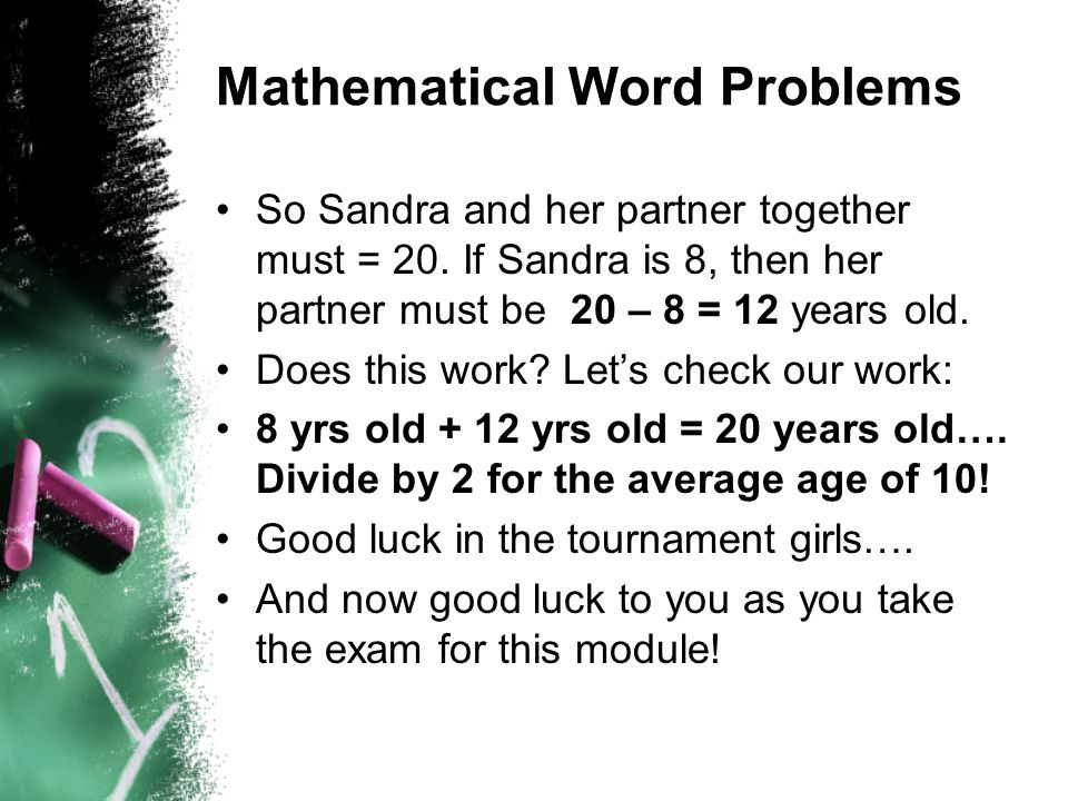 Mathematical Word Problems So Sandra and her partner together must = 20.