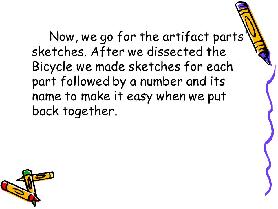 Now, we go for the artifact parts sketches.