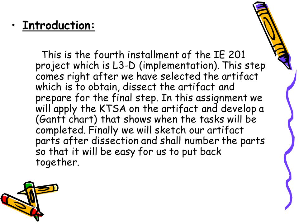 Introduction: This is the fourth installment of the IE 201 project which is L3-D (implementation).