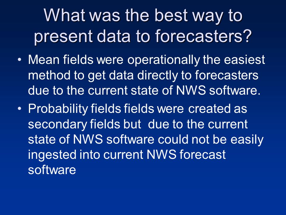 What was the best way to present data to forecasters.