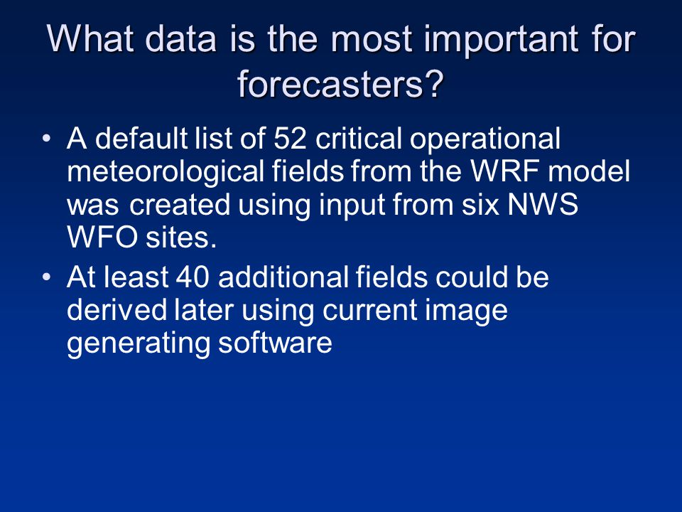 What data is the most important for forecasters.
