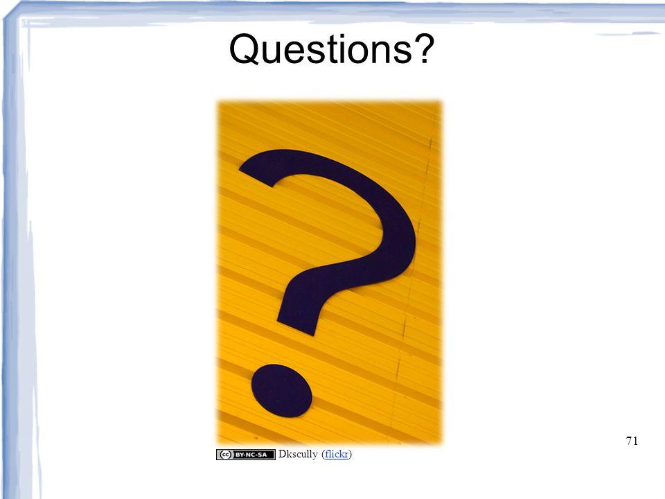 71 Questions? Dkscully (flickr)flickr