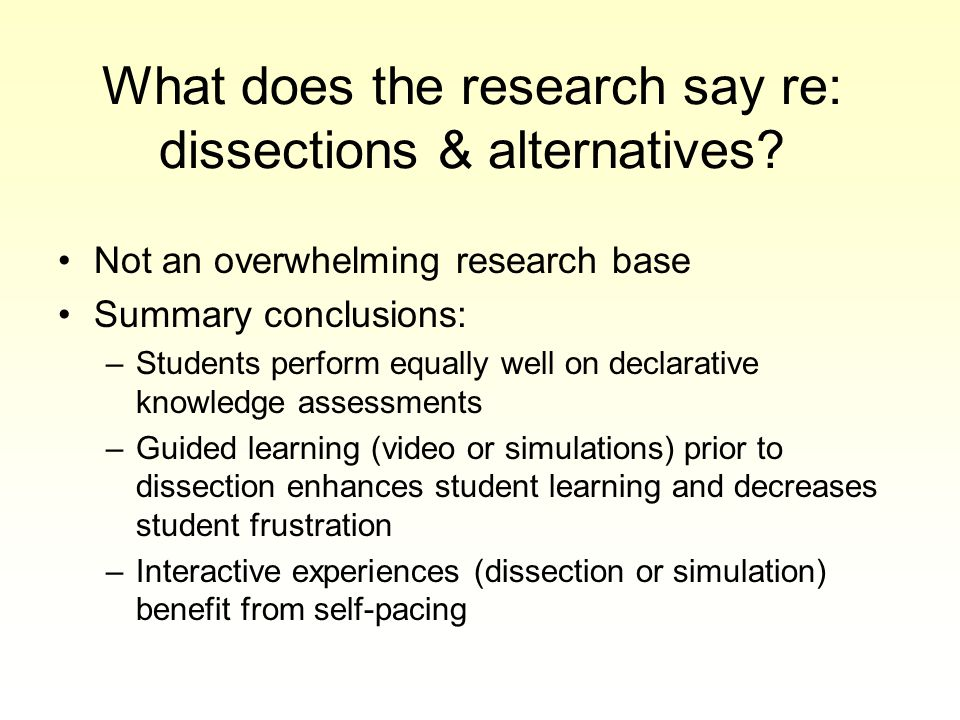 What does the research say re: dissections & alternatives.