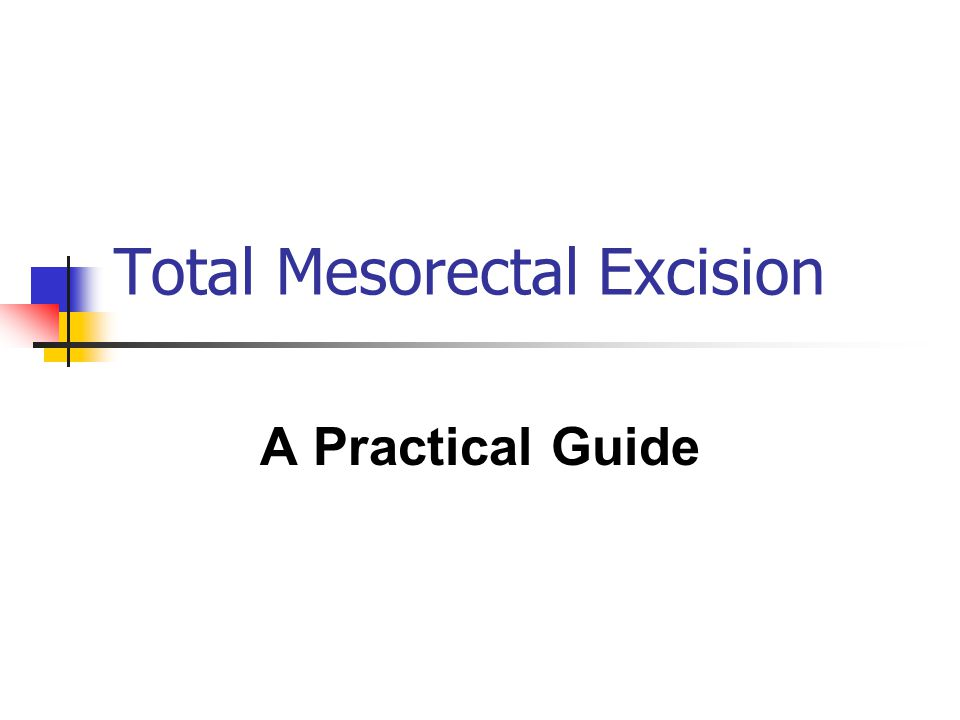 Total Mesorectal Excision A Practical Guide