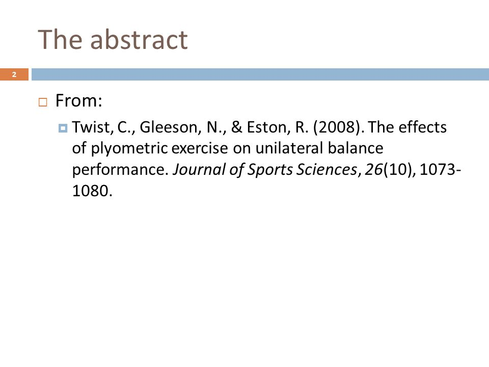 The abstract  The purpose of this study was to determine the effects of plyometric exercise on unilateral balance performance.