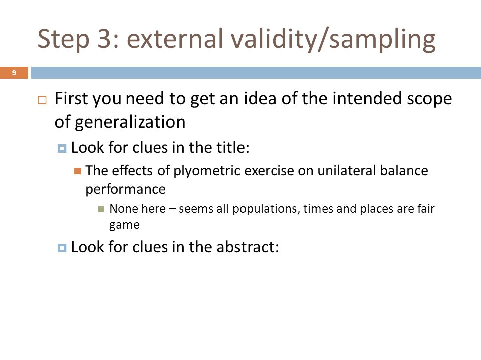 Step 4: construct validity  Then consider how likely it is that departures from perfection will alter the outcome of the study  Cause Do the activities constitute plyometric training.