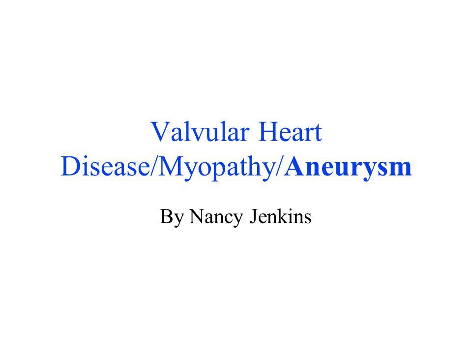 Valvular Heart Disease/Myopathy/Aneurysm By Nancy Jenkins