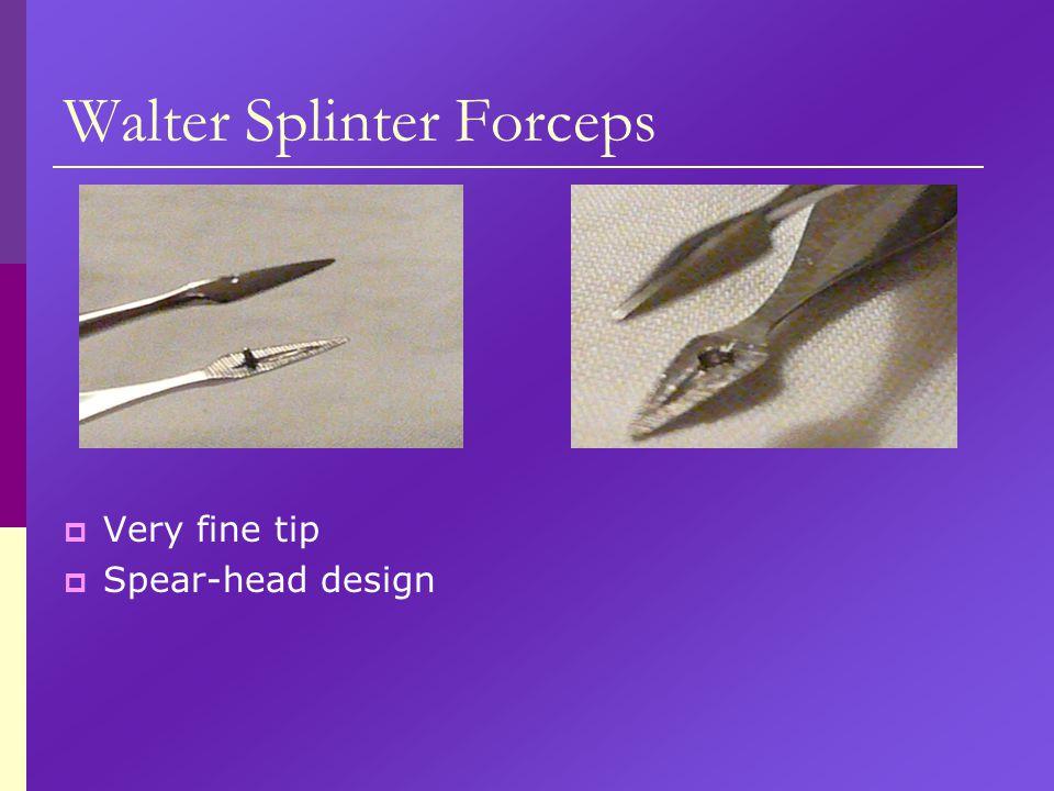 Walter Splinter Forceps  Very fine tip  Spear-head design