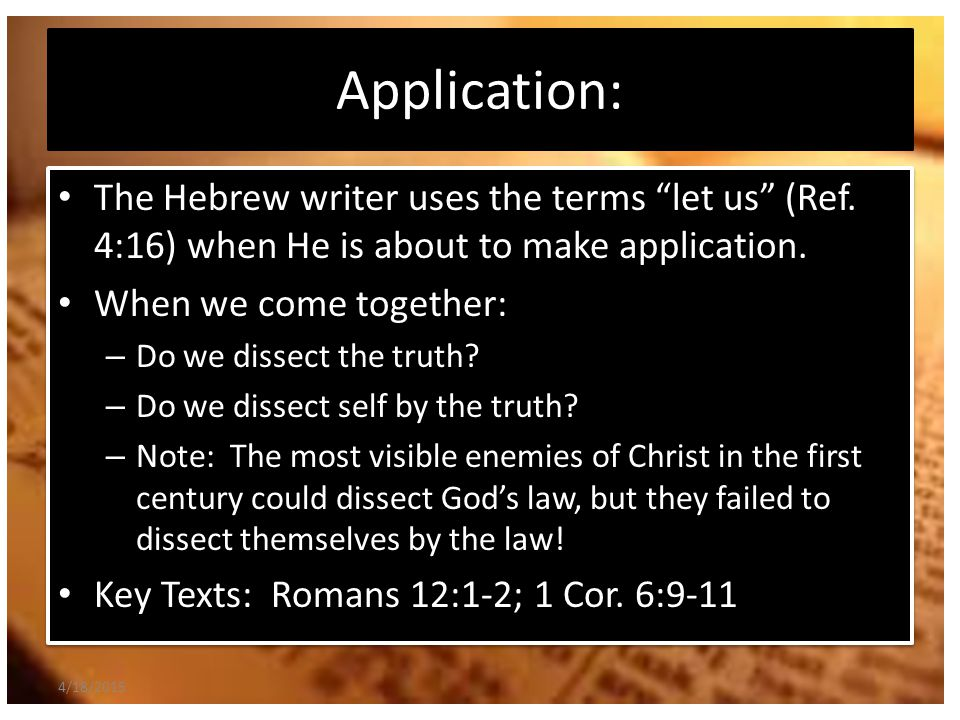 Application: The Hebrew writer uses the terms let us (Ref.