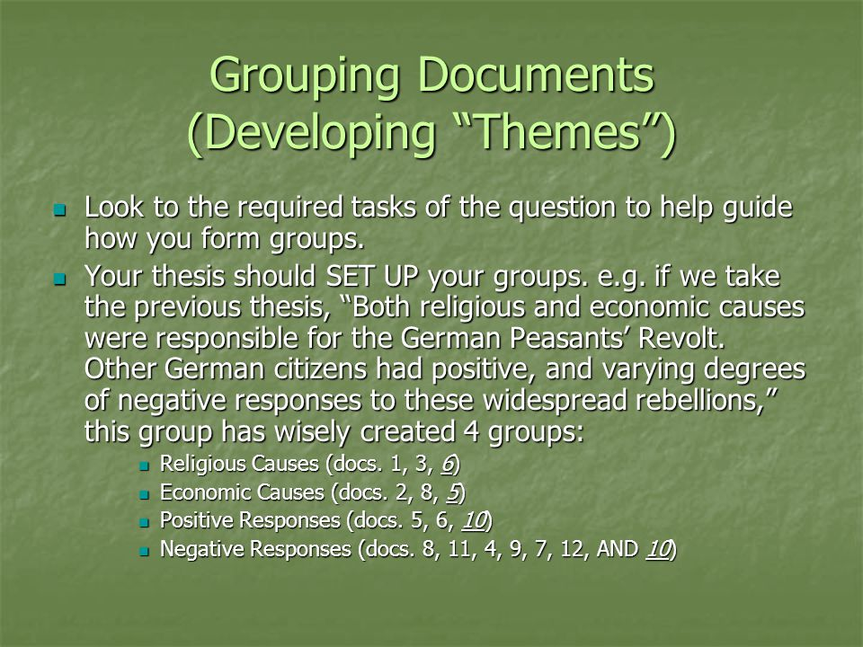 "Grouping Documents (Developing ""Themes"") Look to the required tasks of the question to help guide how you form groups. Look to the required tasks of t"