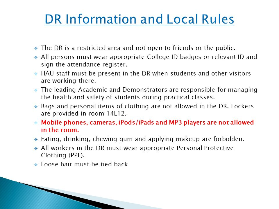  The DR is a restricted area and not open to friends or the public.  All persons must wear appropriate College ID badges or relevant ID and sign the