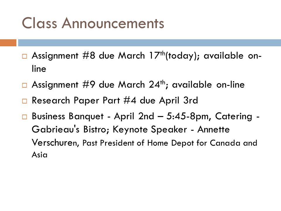 Class Announcements  Assignment #8 due March 17 th (today); available on- line  Assignment #9 due March 24 th ; available on-line  Research Paper P