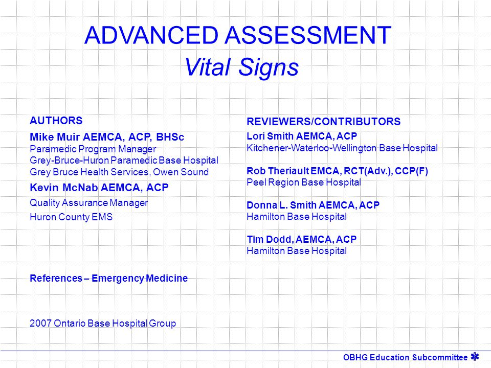 OBHG Education Subcommittee ONTARIO BASE HOSPITAL GROUP ADVANCED ASSESSMENT Vital Signs 2007 Ontario Base Hospital Group QUIT