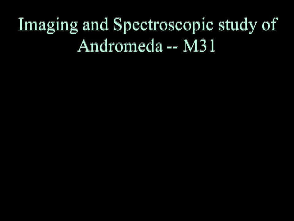 Imaging and Spectroscopic study of Andromeda -- M31
