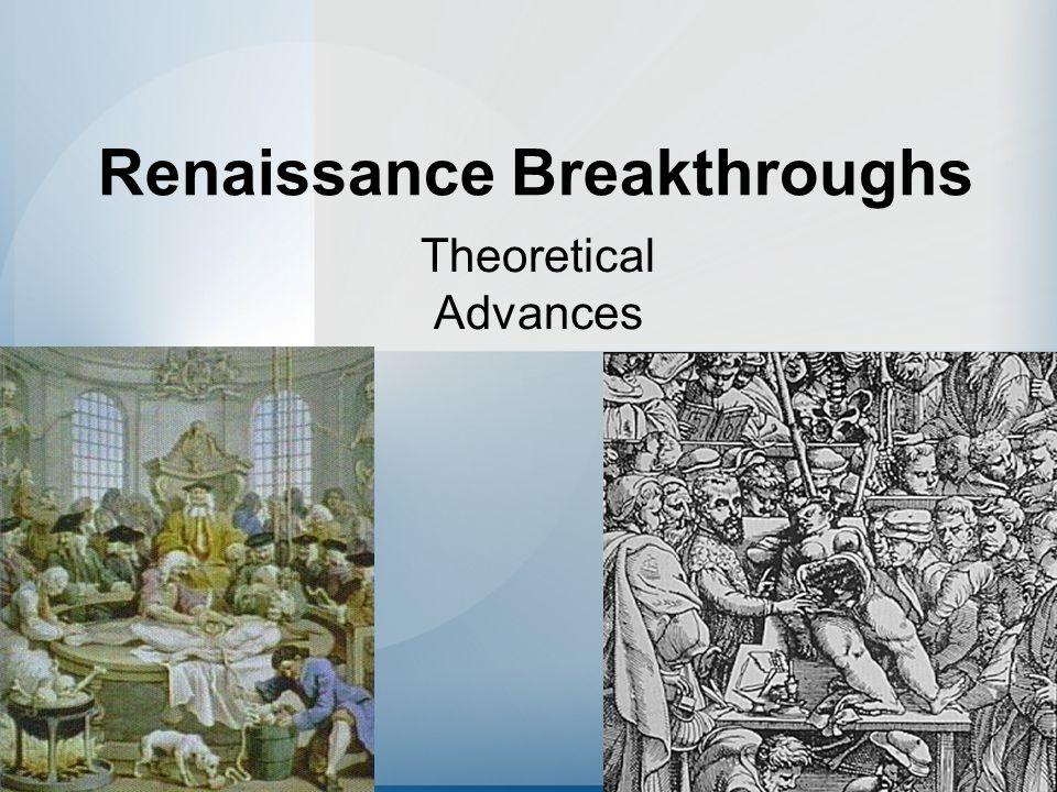 Renaissance Breakthroughs Theoretical Advances