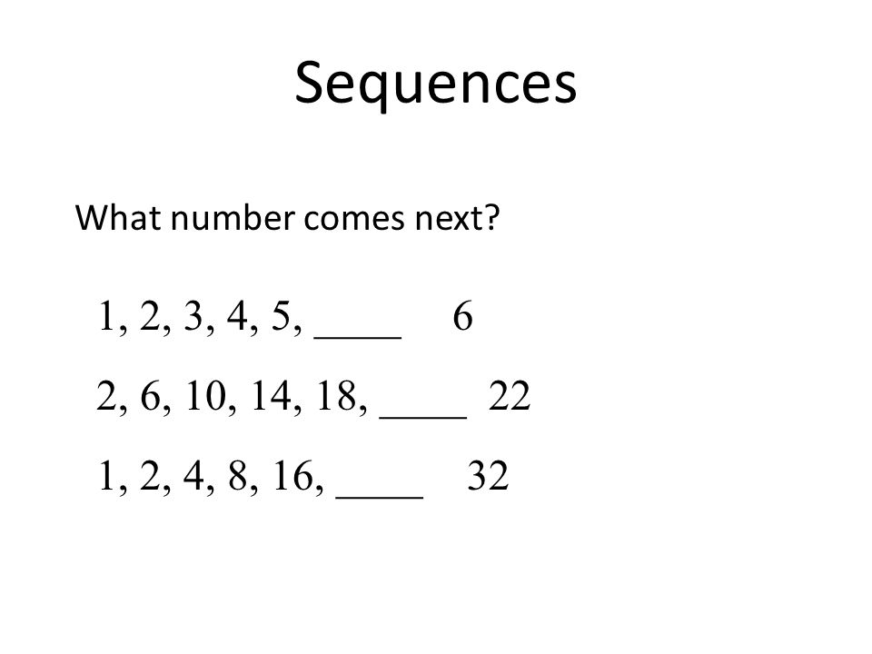 2, 4, 6, 8, 10 … Write each term in relation to its position (as a closed formula) What is a 1 .