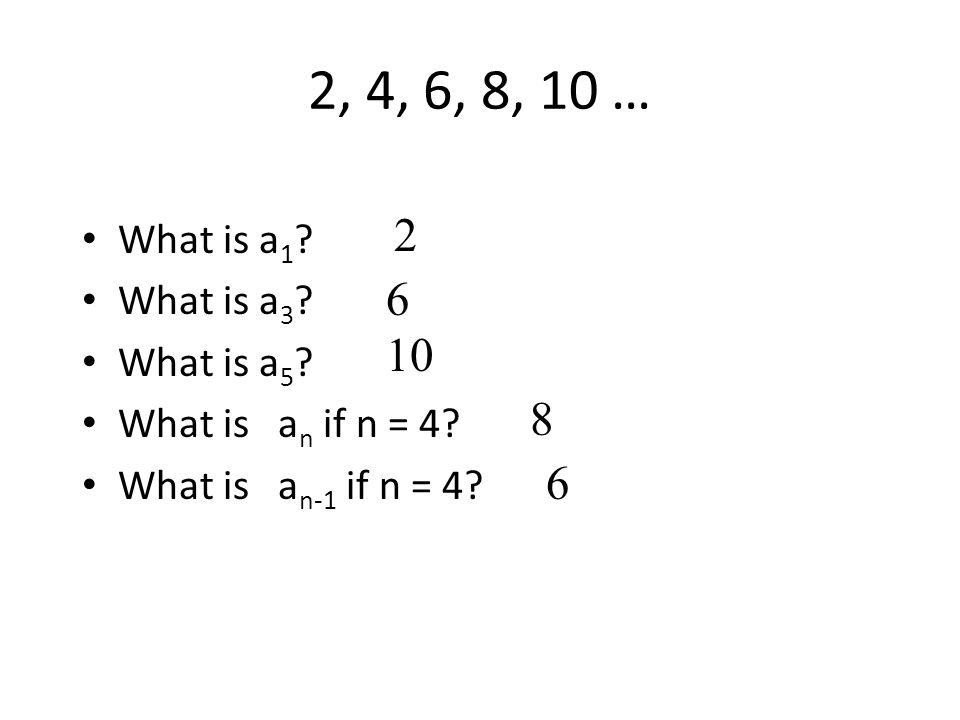 2, 4, 6, 8, 10 … What is a 1 . What is a 3 . What is a 5 .