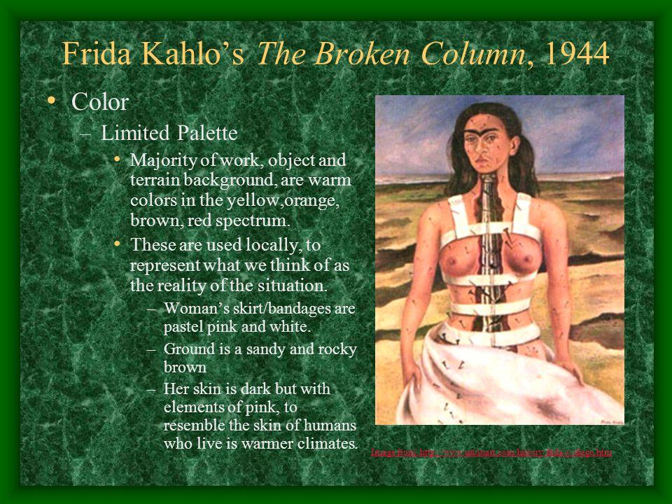 Frida Kahlo's The Broken Column, 1944 Color, continued –Warm vs.