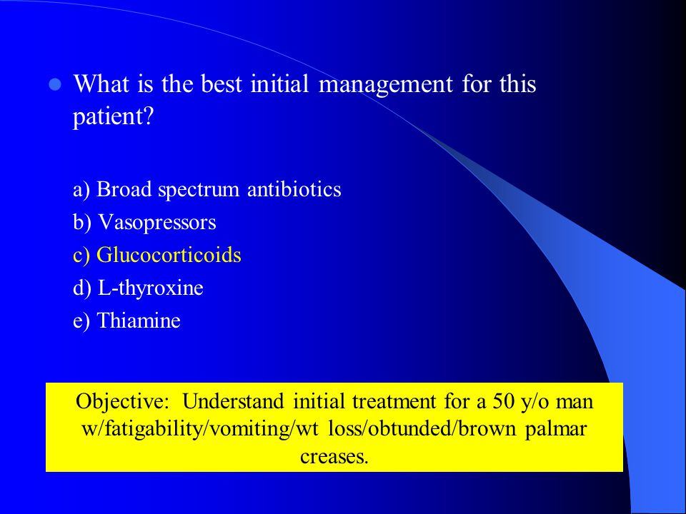 What is the best initial management for this patient.