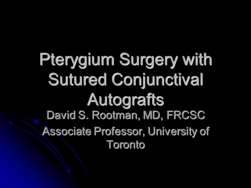 Pterygium Surgery with Sutured Conjunctival Autografts David S.