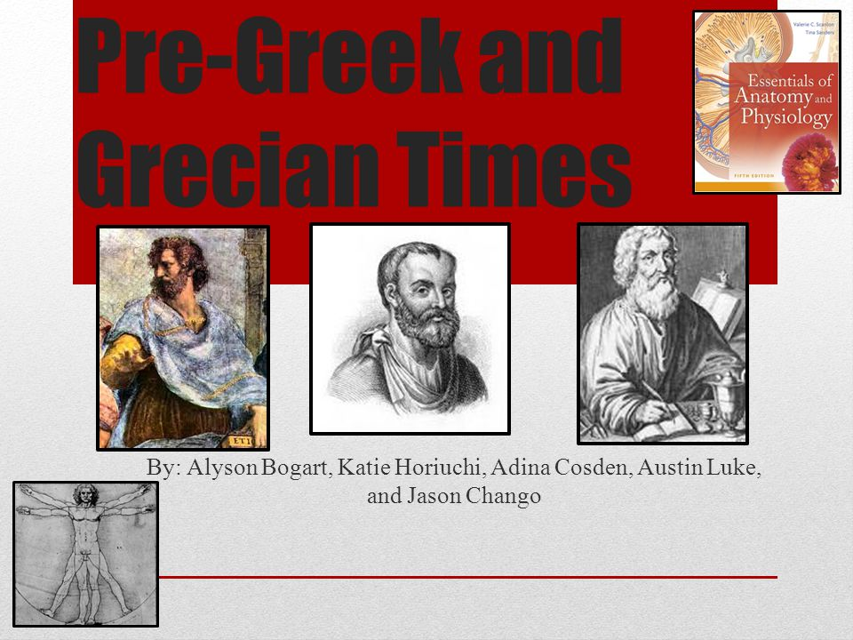 Pre-Greek and Grecian Times By: Alyson Bogart, Katie Horiuchi, Adina Cosden, Austin Luke, and Jason Chango