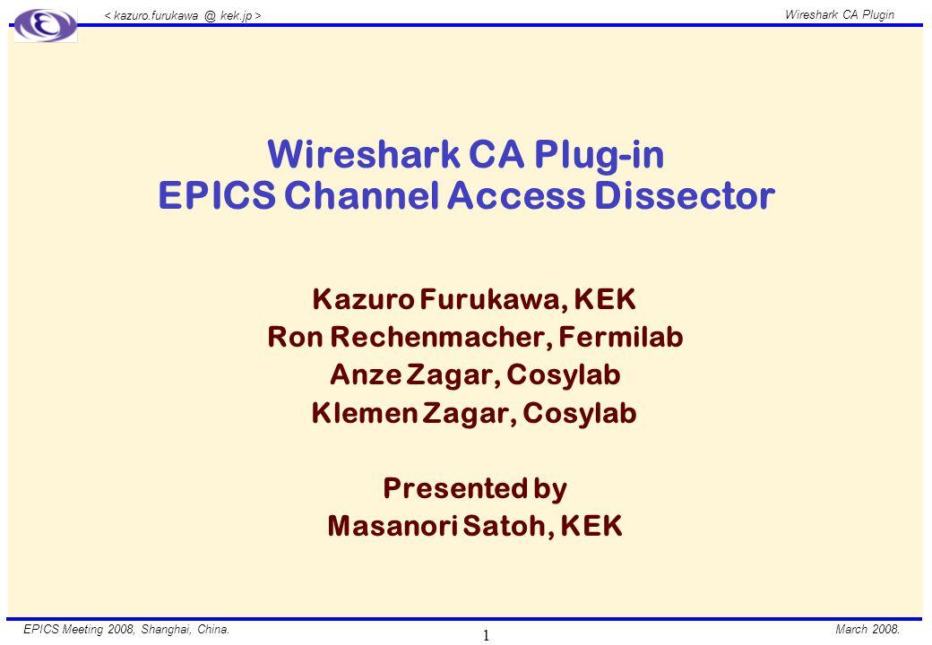 March 2008. Wireshark CA Plugin EPICS Meeting 2008, Shanghai, China. 12 Thank you