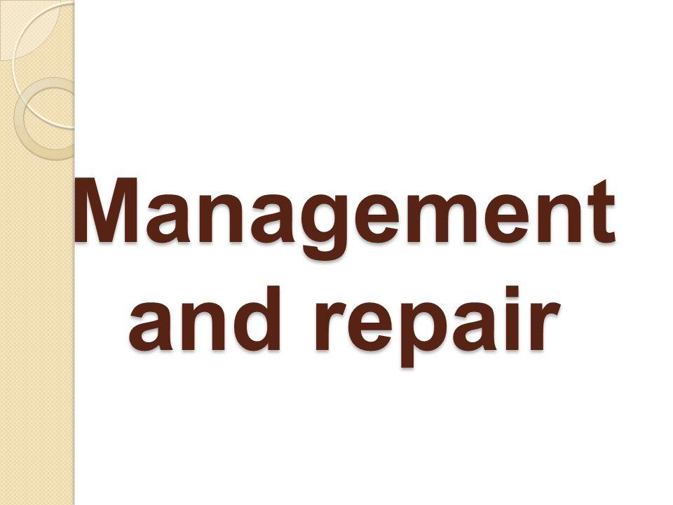 Management and repair