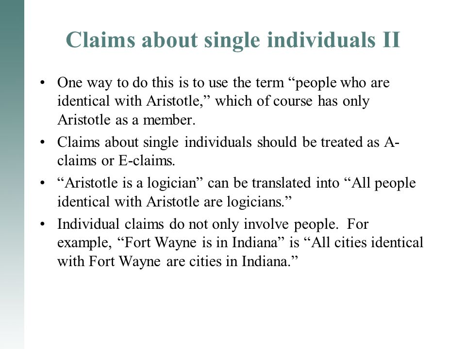 "Claims about single individuals II One way to do this is to use the term ""people who are identical with Aristotle,"" which of course has only Aristotle"