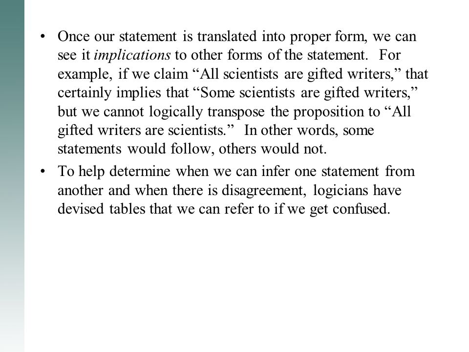 "Once our statement is translated into proper form, we can see it implications to other forms of the statement. For example, if we claim ""All scientist"