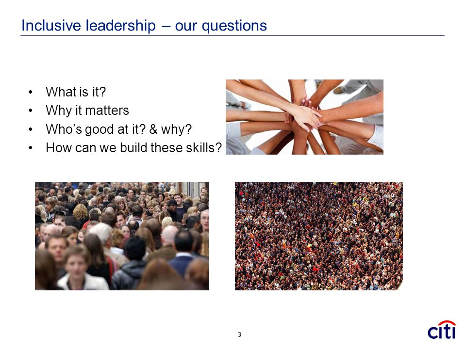 Inclusive leadership – our questions What is it.Why it matters Who's good at it.