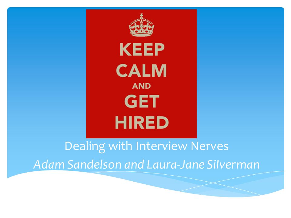  What are nerves. Learning from the past  Preparation – the nerves remedy  Over to Adam.