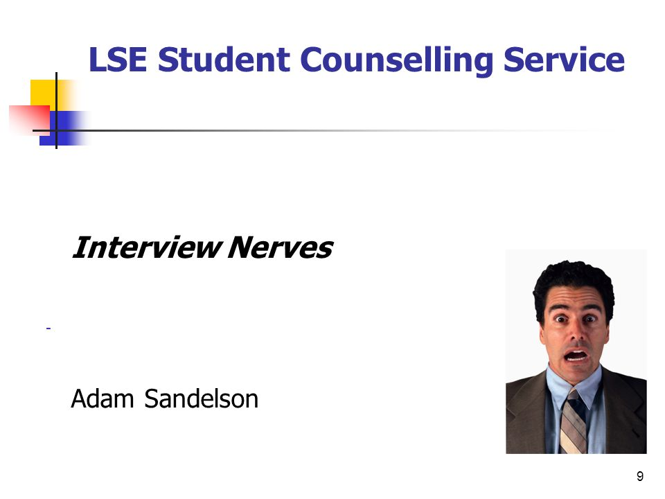9 Interview Nerves - Adam Sandelson LSE Student Counselling Service