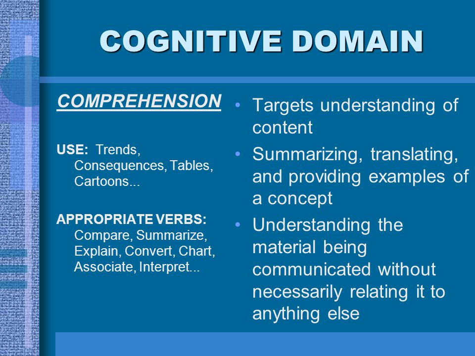 COGNITIVE DOMAIN COMPREHENSION USE: Trends, Consequences, Tables, Cartoons...