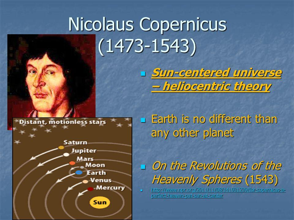 Heliocentric Theory Geocentric vs. Heliocentric Models http://www.youtube.com/watch?v=VyQ8Tb85HrU