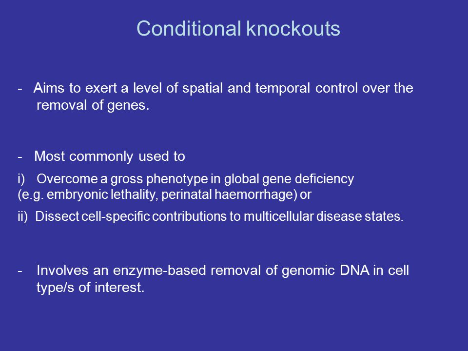 - Aims to exert a level of spatial and temporal control over the removal of genes. - Most commonly used to i)Overcome a gross phenotype in global gene