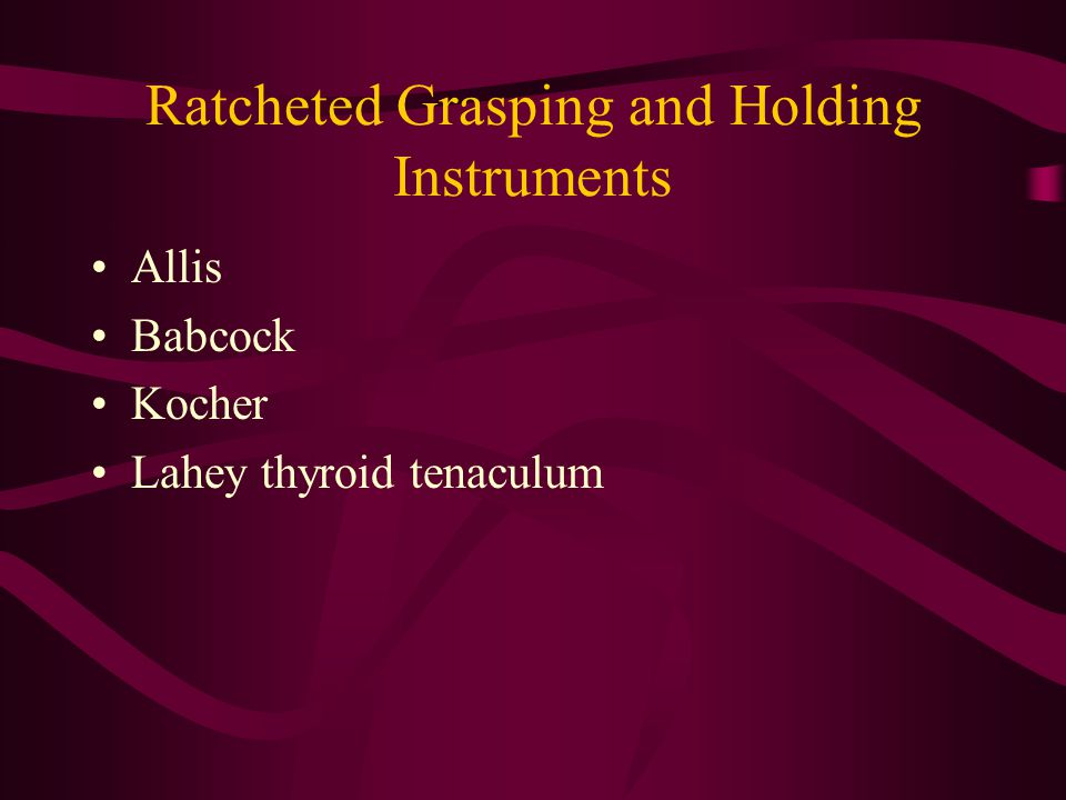 Ratcheted Grasping and Holding Instruments Allis Babcock Kocher Lahey thyroid tenaculum