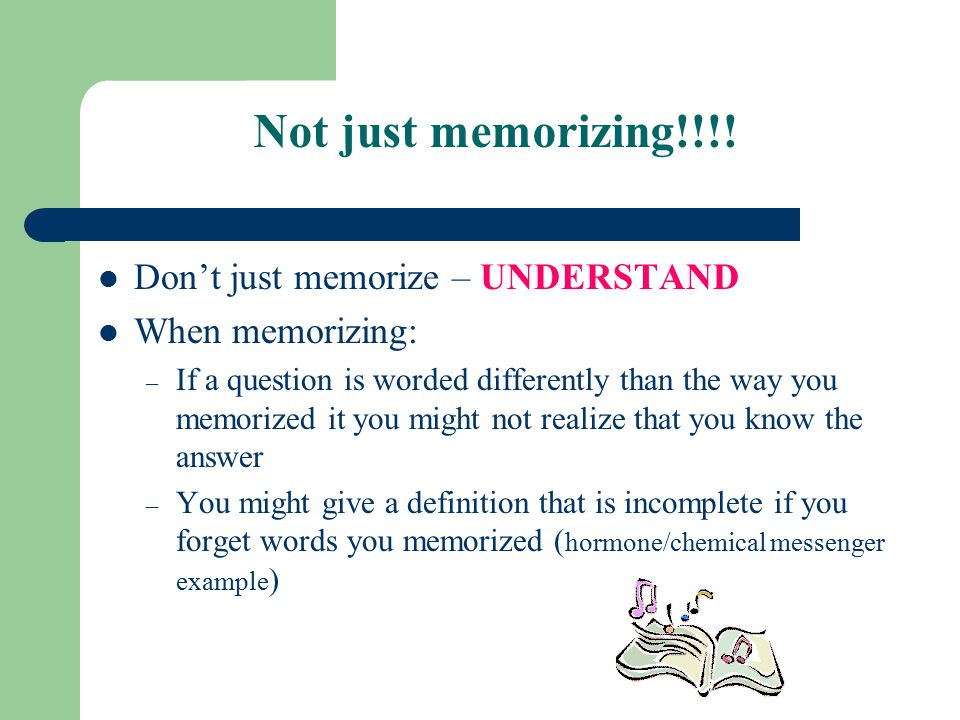 Not just memorizing!!!.