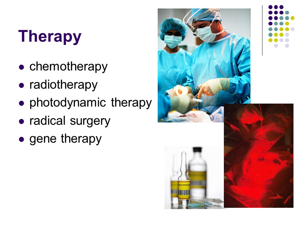 Therapy chemotherapy radiotherapy photodynamic therapy radical surgery gene therapy