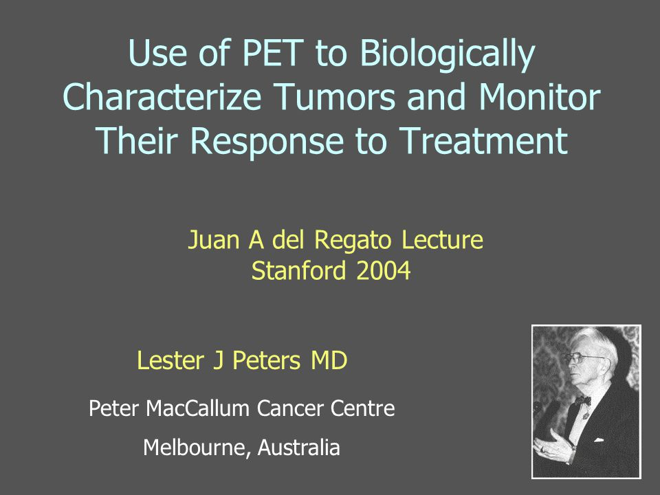 Outline – Role of PET in: Biological characterization of tumors Therapeutic monitoring and guidance of post-treatment intervention Illustrated by research at Peter MacCallum Cancer Centre in patients with advanced HNSCC and NSCLC