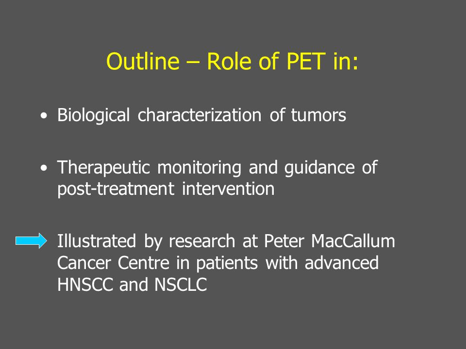 Outline – Role of PET in: Biological characterization of tumors Therapeutic monitoring and guidance of post-treatment intervention Illustrated by rese