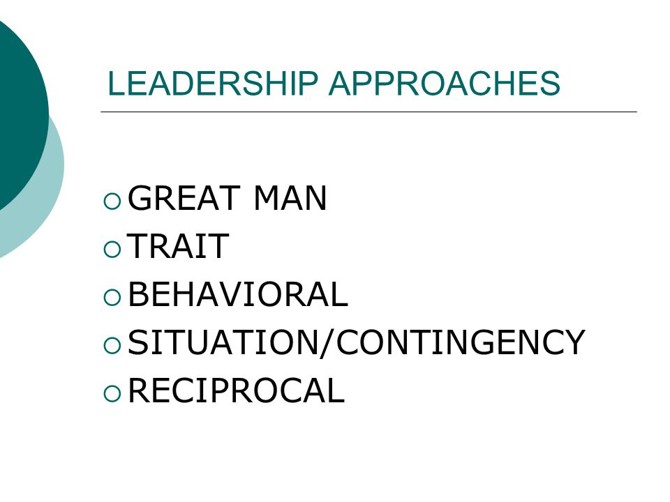 GREAT MAN  MID 1800s-EARLY 1900s  LEADERSHIP DEVELOPMENT BASED ON DARWINIAN PRINCIPLES  LEADERS ARE BORN, NOT MADE  LEADERS HAVE NATURAL ABILITIES OF POWER AND INFLUENCE  MAJOR CRITICISM-RESEARCH DOES NOT SUPPORT HEREDITARY FACTORS