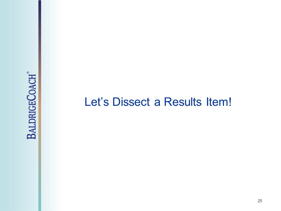 Let's Dissect a Results Item! 25