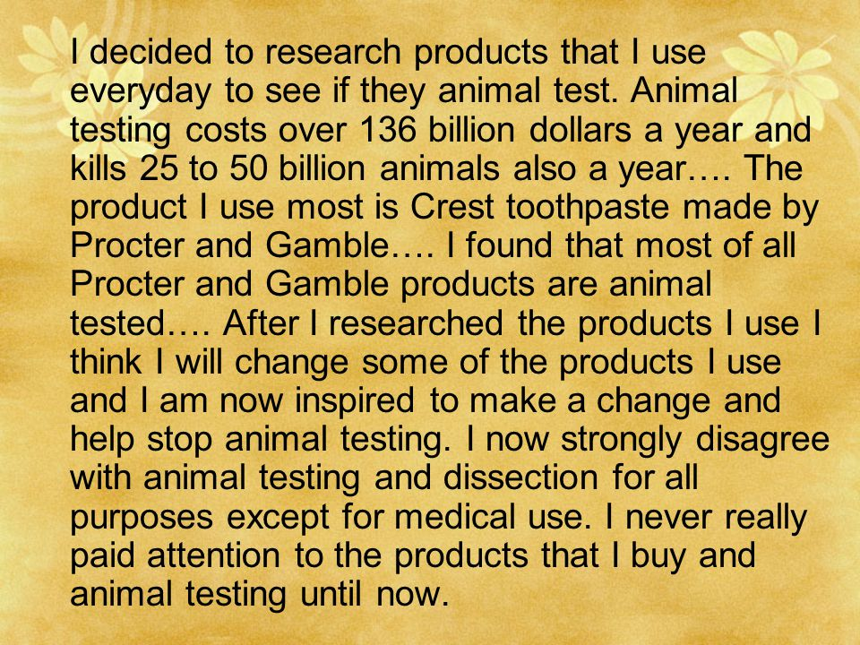 I decided to research products that I use everyday to see if they animal test.