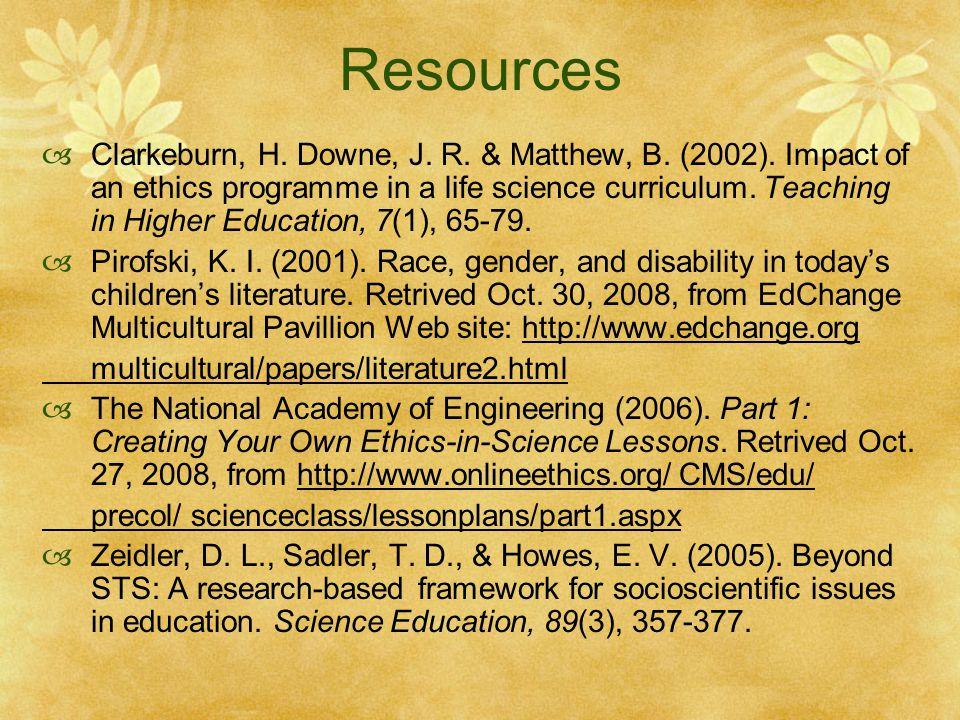 Resources  Clarkeburn, H. Downe, J. R. & Matthew, B.