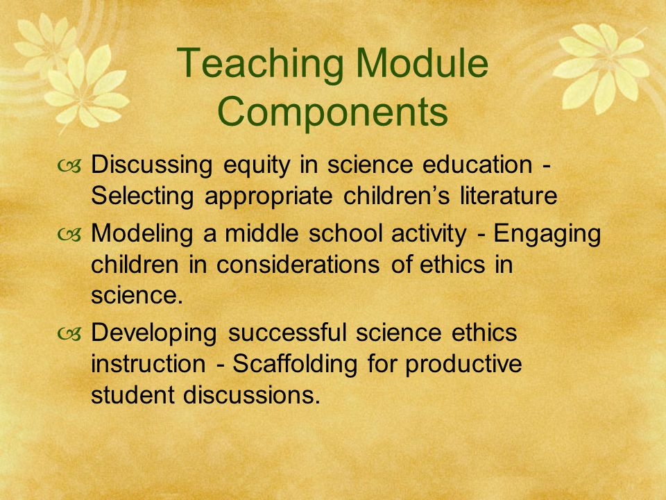 Ethics in Science A Guide for Future Science Teachers Module Component 3