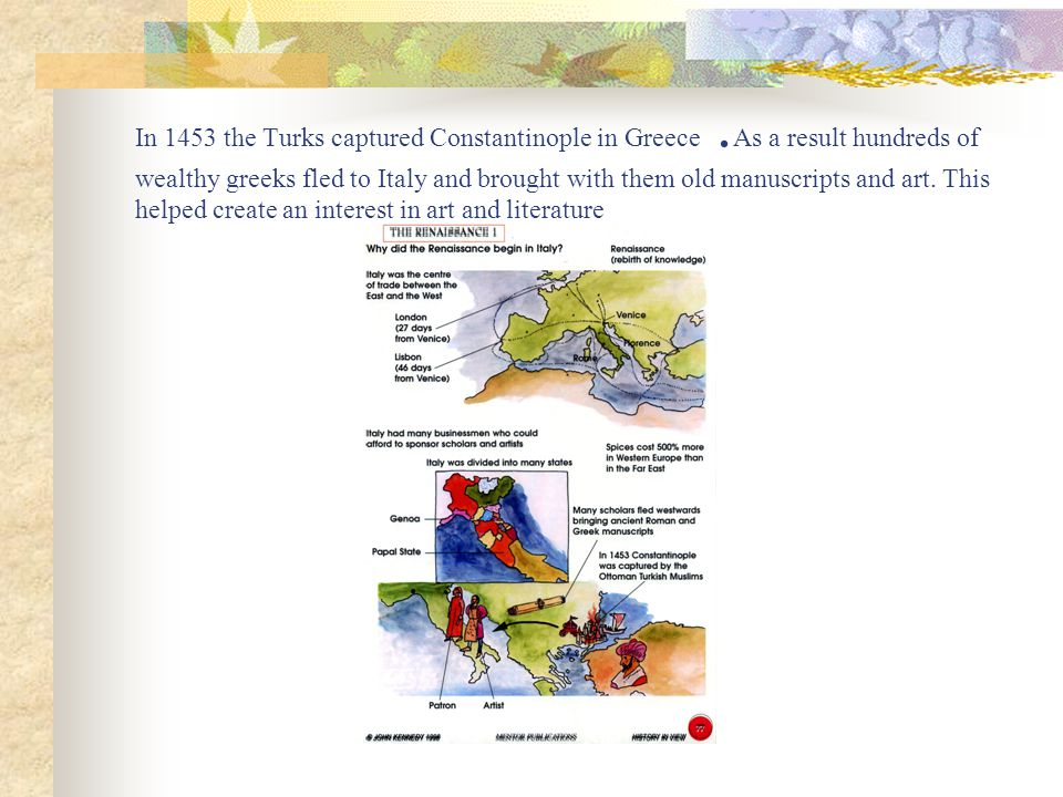 In 1453 the Turks captured Constantinople in Greece.