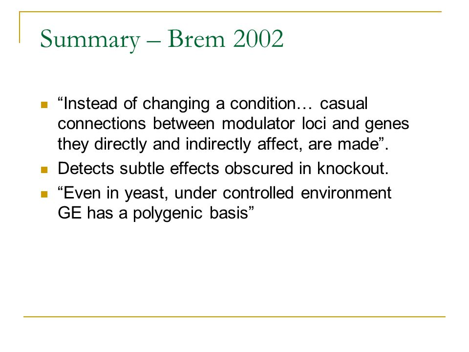 "Summary – Brem 2002 ""Instead of changing a condition… casual connections between modulator loci and genes they directly and indirectly affect, are mad"