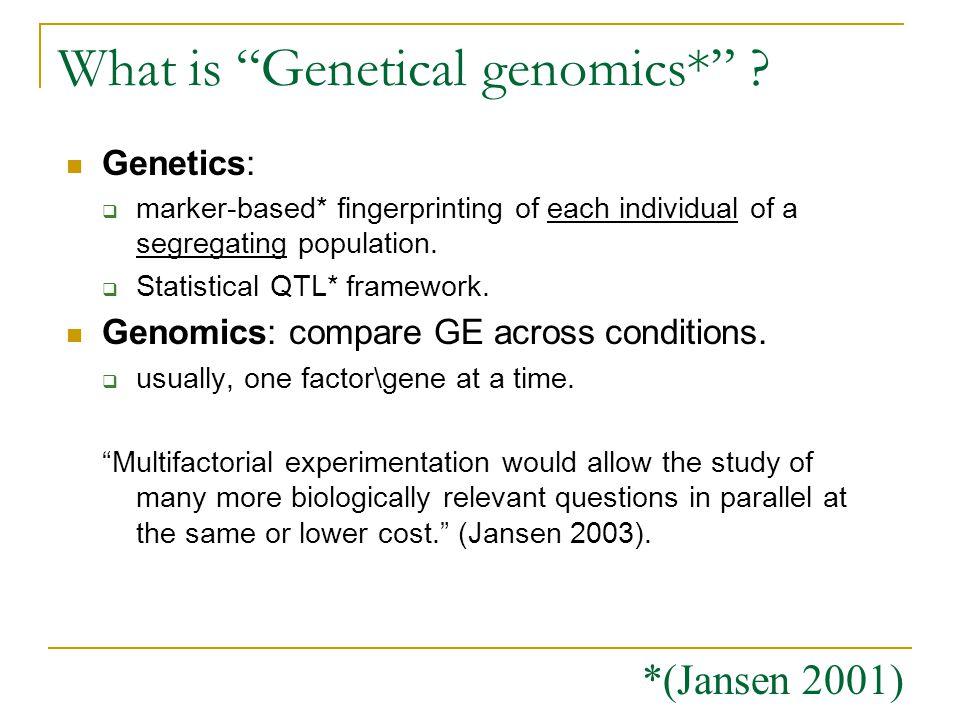 What is Genetical genomics* .